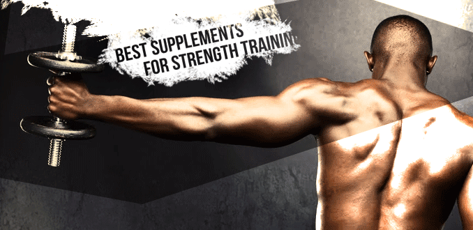 10 Best Strength Supplements to Increase Power