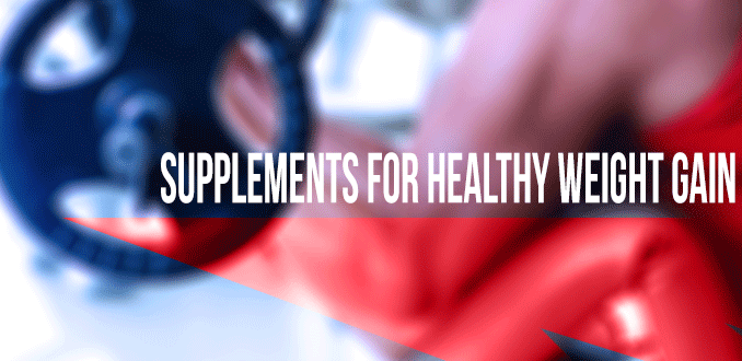 10 Best Supplements for Weight Gain – Bulk Up With These Products