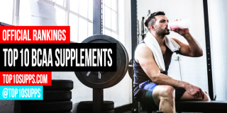 Top 10 BCAA Supplements To Buy – Best of 2016