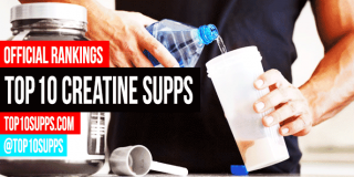 Top 10 Creatine Supplements On The Market – Best of 2016