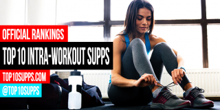 Top 10 Intra Workout Supplements To Buy – Best of 2016