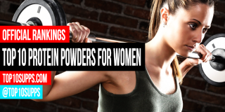 Top 10 Protein Powders for Women – Best of 2016 – Whey, Casein, Soy Explained
